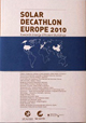 SOLAR DECATHLON EUROPE 2010 – Towards Energy Efficient Buildings